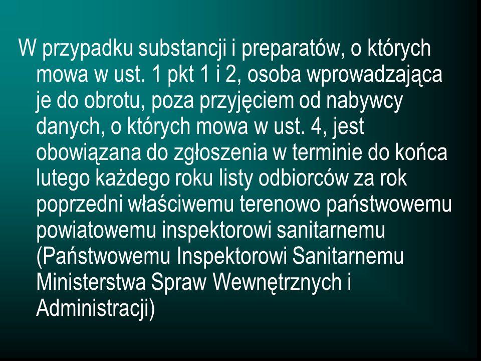 W przypadku substancji i preparatów, o których mowa w ust. 1 pkt 1 i 2, osoba wprowadzająca je do obrotu, poza przyjęciem od nabywcy danych, o których