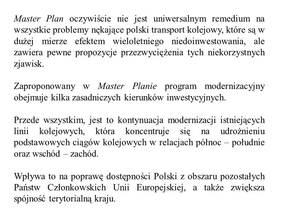 Master Plan oczywiście nie jest uniwersalnym remedium na wszystkie problemy nękające polski transport kolejowy, które są w dużej mierze efektem wielol