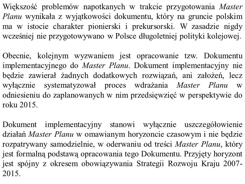 Większość problemów napotkanych w trakcie przygotowania Master Planu wynikała z wyjątkowości dokumentu, który na gruncie polskim ma w istocie charakte