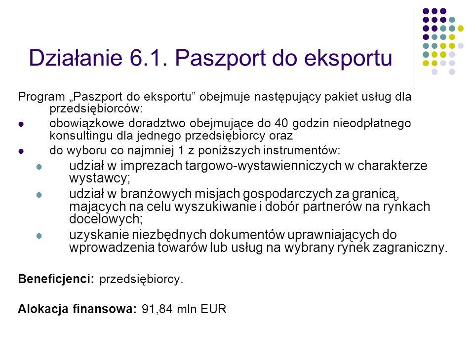 Działanie 6.1. Paszport do eksportu Program Paszport do eksportu obejmuje następujący pakiet usług dla przedsiębiorców: obowiązkowe doradztwo obejmują