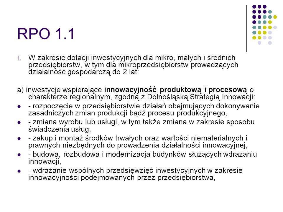 RPO 1.1 1. W zakresie dotacji inwestycyjnych dla mikro, małych i średnich przedsiębiorstw, w tym dla mikroprzedsiębiorstw prowadzących działalność gos