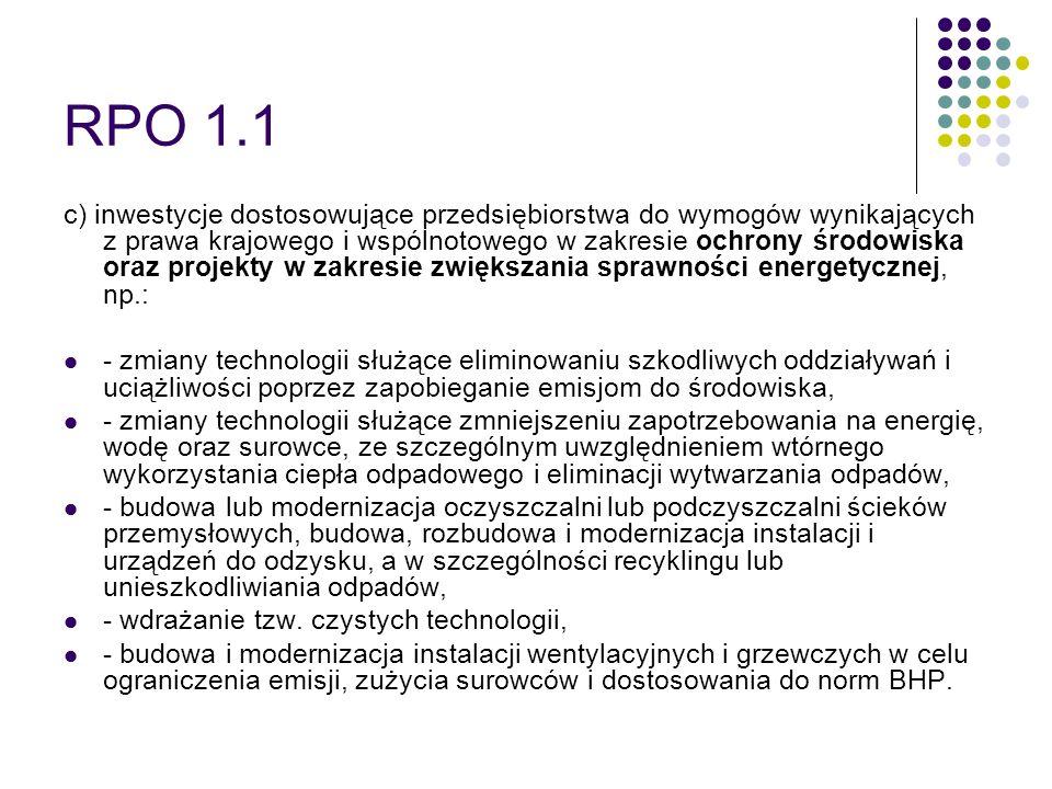 RPO 1.1 c) inwestycje dostosowujące przedsiębiorstwa do wymogów wynikających z prawa krajowego i wspólnotowego w zakresie ochrony środowiska oraz proj