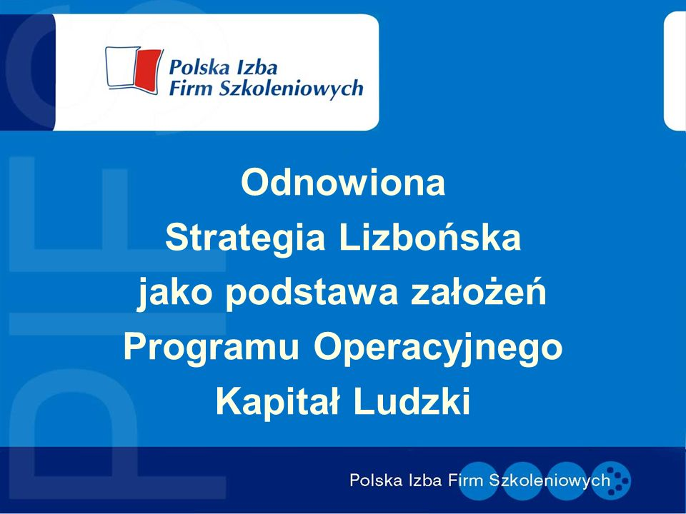 Odnowiona Strategia Lizbońska jako podstawa założeń Programu Operacyjnego Kapitał Ludzki