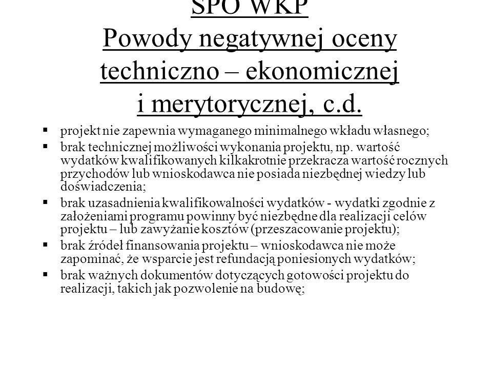 SPO WKP Powody negatywnej oceny techniczno – ekonomicznej i merytorycznej, c.d.