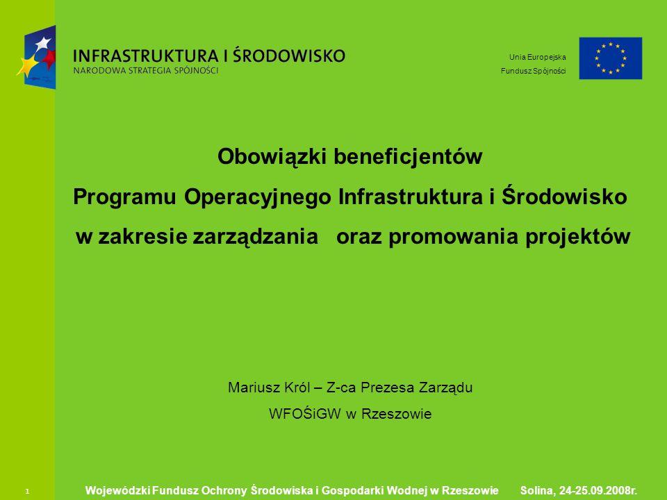 1 Ministerstwo Środowiska 1 Obowiązki beneficjentów Programu Operacyjnego Infrastruktura i Środowisko w zakresie zarządzania oraz promowania projektów