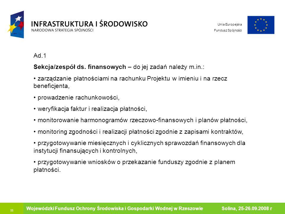 11 Ministerstwo Środowiska Wojewódzki Fundusz Ochrony Środowiska i Gospodarki Wodnej w Rzeszowie Solina, 25-26.09.2008 r Unia Europejska Fundusz Spójn