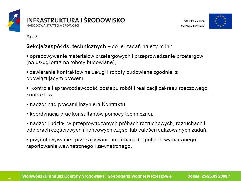12 Ministerstwo Środowiska Wojewódzki Fundusz Ochrony Środowiska i Gospodarki Wodnej w Rzeszowie Solina, 25-26.09.2008 r Unia Europejska Fundusz Spójn