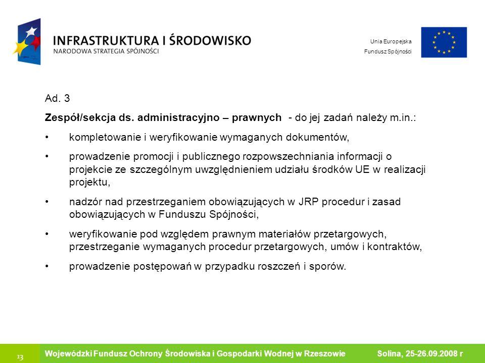 13 Ministerstwo Środowiska Wojewódzki Fundusz Ochrony Środowiska i Gospodarki Wodnej w Rzeszowie Solina, 25-26.09.2008 r Unia Europejska Fundusz Spójn