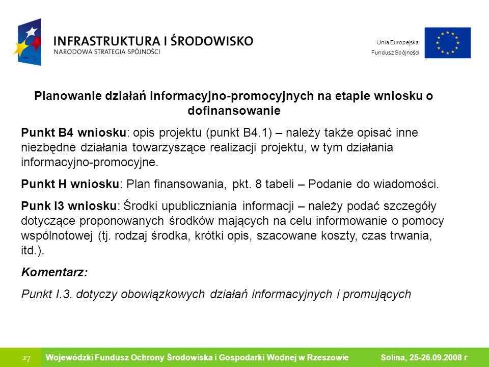 27 Ministerstwo Środowiska Wojewódzki Fundusz Ochrony Środowiska i Gospodarki Wodnej w Rzeszowie Solina, 25-26.09.2008 r Unia Europejska Fundusz Spójn