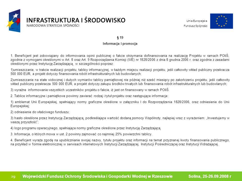 29 Ministerstwo Środowiska Wojewódzki Fundusz Ochrony Środowiska i Gospodarki Wodnej w Rzeszowie Solina, 25-26.09.2008 r Unia Europejska Fundusz Spójn