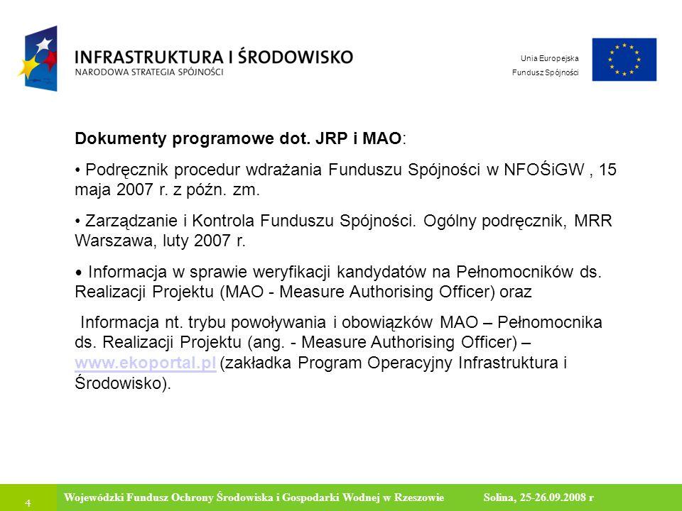4 Ministerstwo Środowiska Wojewódzki Fundusz Ochrony Środowiska i Gospodarki Wodnej w Rzeszowie Solina, 25-26.09.2008 r Unia Europejska Fundusz Spójno