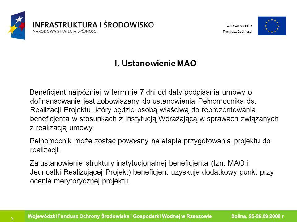 26 Ministerstwo Środowiska Wojewódzki Fundusz Ochrony Środowiska i Gospodarki Wodnej w Rzeszowie Solina, 25-26.09.2008 r Unia Europejska Fundusz Spójności Wytyczne w zakresie kwalifikowania wydatków w ramach POIiŚ Wydatki poniesione przez beneficjentów na działania informacyjno- promocyjne zgodne ze szczegółowymi zasadami wypełniania obowiązków informacyjnych, które zostaną określone przez Instytucję Zarządzającą, uwzględnione w budżecie projektu wskazanym w umowie o dofinansowanie, będą mogły być uznane za kwalifikowane (Podrozdział 6.6 - Działania informacyjne i promocyjne)