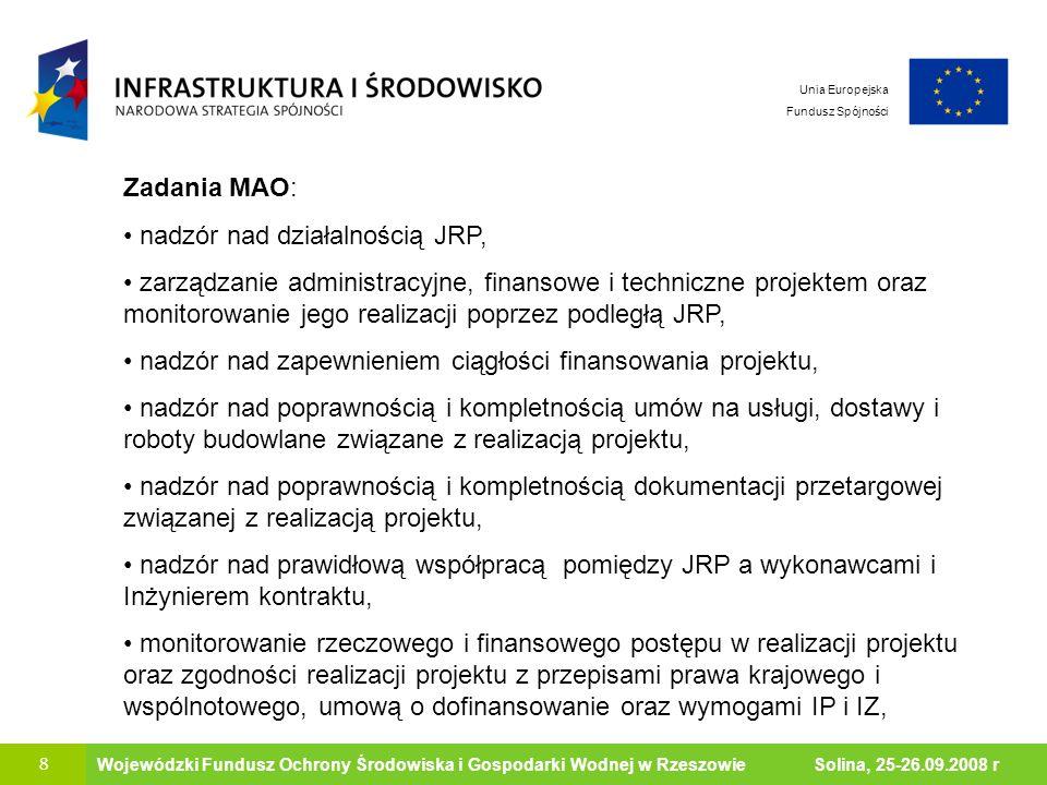 9 Ministerstwo Środowiska Wojewódzki Fundusz Ochrony Środowiska i Gospodarki Wodnej w Rzeszowie Solina, 25-26.09.2008 r Unia Europejska Fundusz Spójności Zadania MAO - cd.