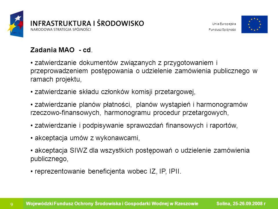 9 Ministerstwo Środowiska Wojewódzki Fundusz Ochrony Środowiska i Gospodarki Wodnej w Rzeszowie Solina, 25-26.09.2008 r Unia Europejska Fundusz Spójno