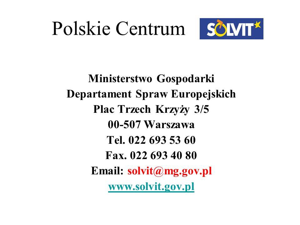 Polskie Centrum Ministerstwo Gospodarki Departament Spraw Europejskich Plac Trzech Krzyży 3/5 00-507 Warszawa Tel. 022 693 53 60 Fax. 022 693 40 80 Em