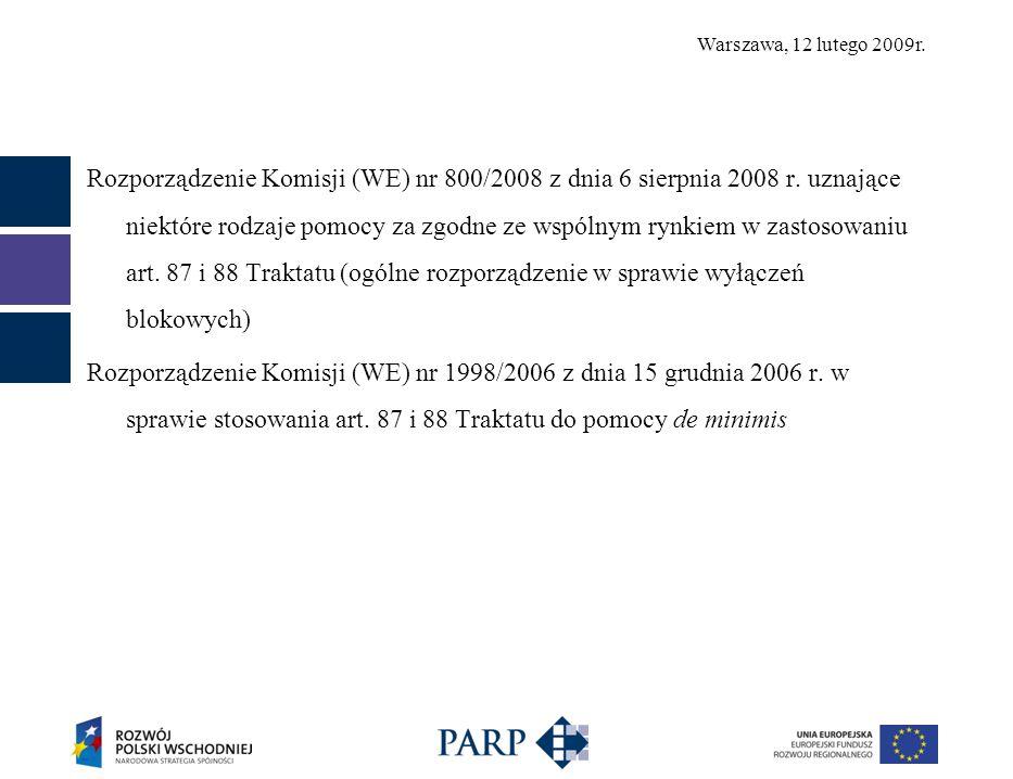 Warszawa, 12 lutego 2009r. Rozporządzenie Komisji (WE) nr 800/2008 z dnia 6 sierpnia 2008 r.