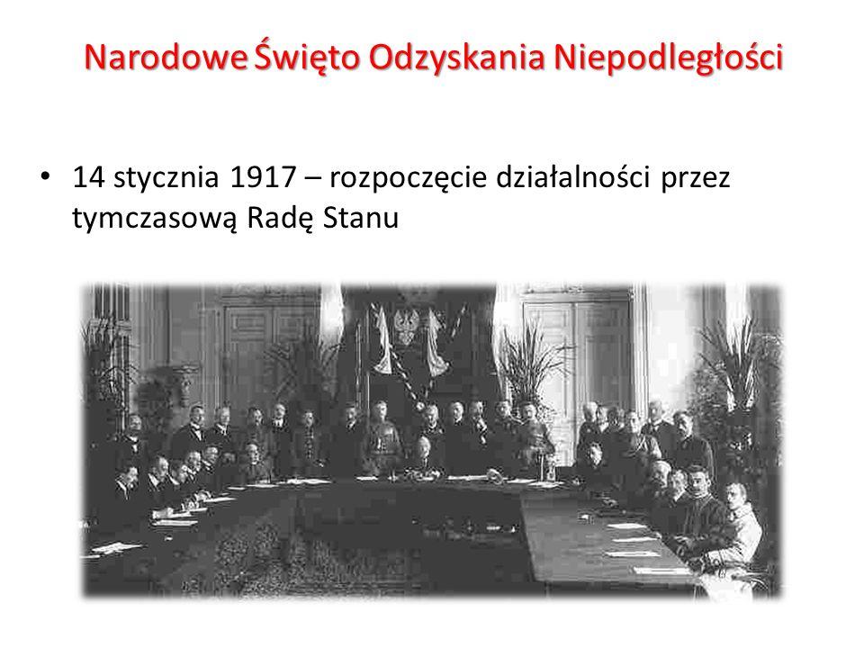 Narodowe Święto Odzyskania Niepodległości 14 stycznia 1917 – rozpoczęcie działalności przez tymczasową Radę Stanu