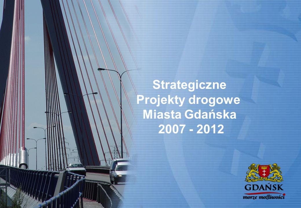 Strategiczne Projekty drogowe Miasta Gdańska 2007 - 2012