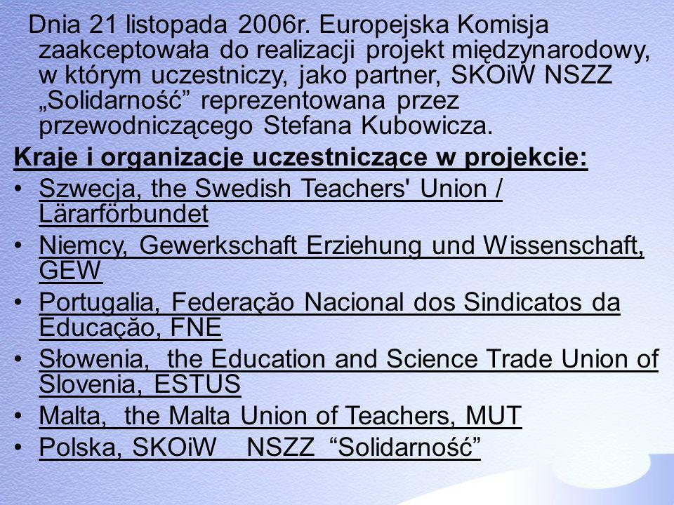 Dnia 21 listopada 2006r. Europejska Komisja zaakceptowała do realizacji projekt międzynarodowy, w którym uczestniczy, jako partner, SKOiW NSZZ Solidar