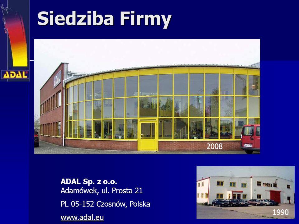 Siedziba Firmy ADAL Sp. z o.o. Adamówek, ul. Prosta 21 PL 05-152 Czosnów, Polska www.adal.eu 1990 2008
