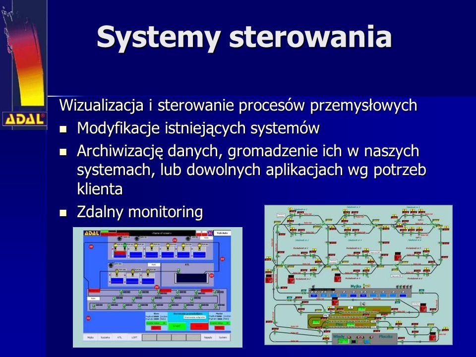 Systemy sterowania Wizualizacja i sterowanie procesów przemysłowych Modyfikacje istniejących systemów Modyfikacje istniejących systemów Archiwizację danych, gromadzenie ich w naszych systemach, lub dowolnych aplikacjach wg potrzeb klienta Archiwizację danych, gromadzenie ich w naszych systemach, lub dowolnych aplikacjach wg potrzeb klienta Zdalny monitoring Zdalny monitoring