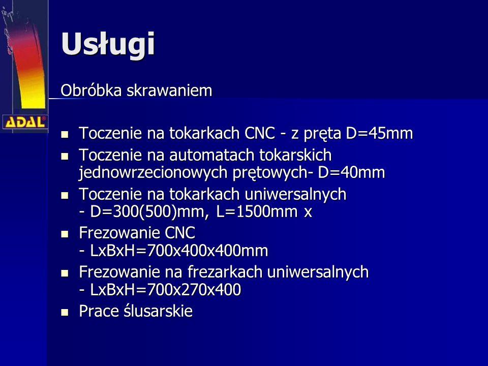Usługi Obróbka skrawaniem Toczenie na tokarkach CNC - z pręta D=45mm Toczenie na tokarkach CNC - z pręta D=45mm Toczenie na automatach tokarskich jednowrzecionowych prętowych- D=40mm Toczenie na automatach tokarskich jednowrzecionowych prętowych- D=40mm Toczenie na tokarkach uniwersalnych - D=300(500)mm, L=1500mm x Toczenie na tokarkach uniwersalnych - D=300(500)mm, L=1500mm x Frezowanie CNC - LxBxH=700x400x400mm Frezowanie CNC - LxBxH=700x400x400mm Frezowanie na frezarkach uniwersalnych - LxBxH=700x270x400 Frezowanie na frezarkach uniwersalnych - LxBxH=700x270x400 Prace ślusarskie Prace ślusarskie