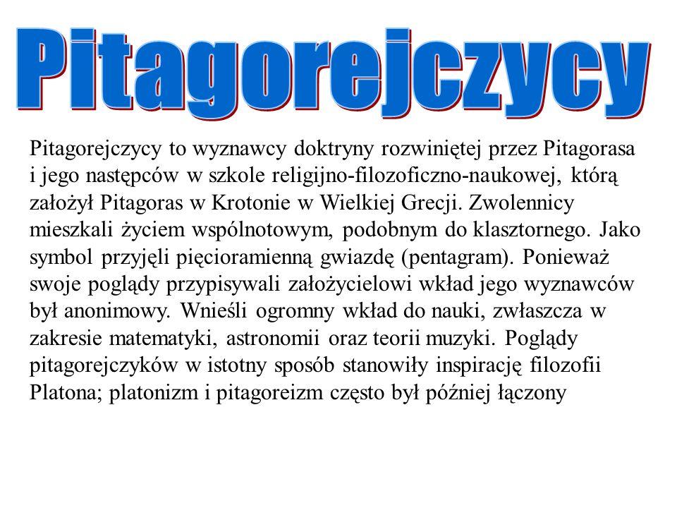 Pitagorejczycy to wyznawcy doktryny rozwiniętej przez Pitagorasa i jego następców w szkole religijno-filozoficzno-naukowej, którą założył Pitagoras w