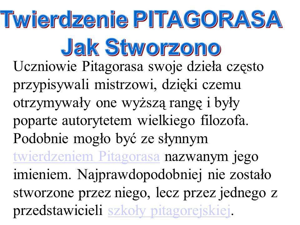 Uczniowie Pitagorasa swoje dzieła często przypisywali mistrzowi, dzięki czemu otrzymywały one wyższą rangę i były poparte autorytetem wielkiego filozo