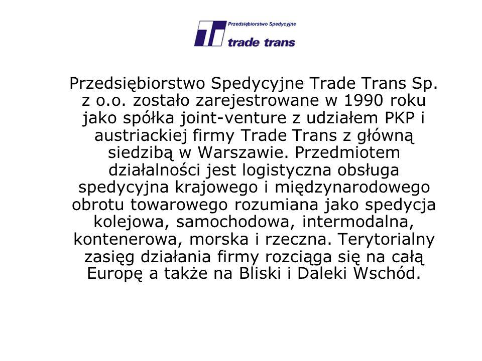 Przedsiębiorstwo Spedycyjne Trade Trans Sp. z o.o. zostało zarejestrowane w 1990 roku jako spółka joint-venture z udziałem PKP i austriackiej firmy Tr