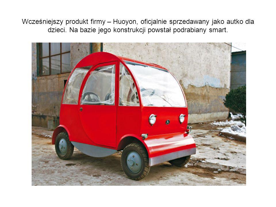 Wcześniejszy produkt firmy – Huoyon, oficjalnie sprzedawany jako autko dla dzieci. Na bazie jego konstrukcji powstał podrabiany smart.