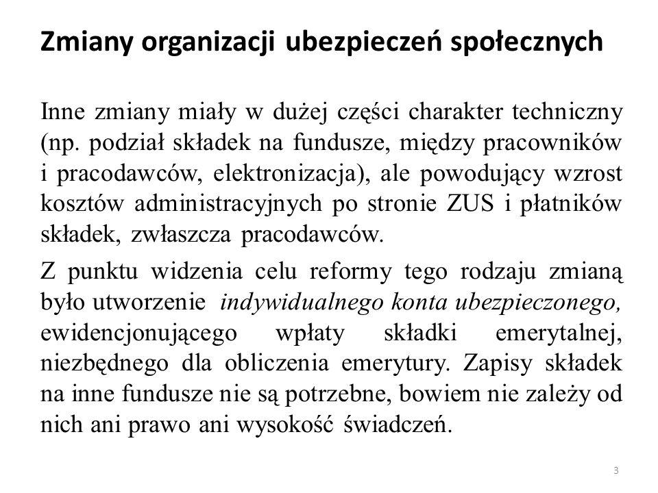 Zmiany organizacji ubezpieczeń społecznych Inne zmiany miały w dużej części charakter techniczny (np.