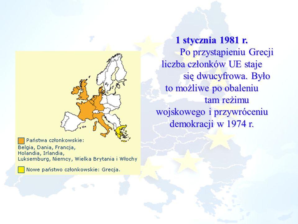 1 stycznia 1981 r. Po przystąpieniu Grecji liczba członków UE staje się dwucyfrowa. Było to możliwe po obaleniu tam reżimu wojskowego i przywróceniu d