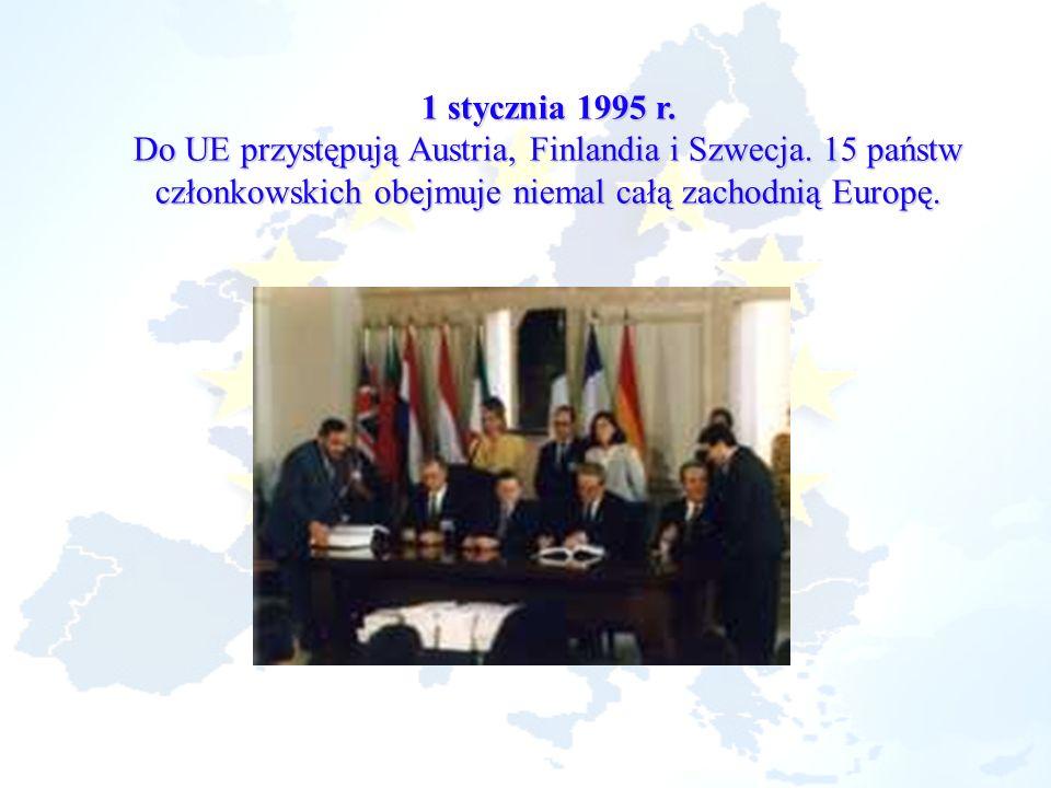 1 stycznia 1995 r. Do UE przystępują Austria, Finlandia i Szwecja. 15 państw członkowskich obejmuje niemal całą zachodnią Europę.