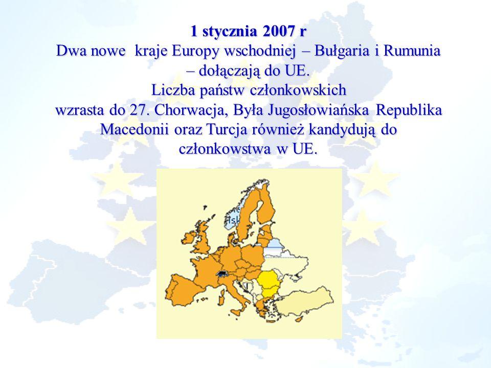 1 stycznia 2007 r Dwa nowe kraje Europy wschodniej – Bułgaria i Rumunia – dołączają do UE. Liczba państw członkowskich wzrasta do 27. Chorwacja, Była