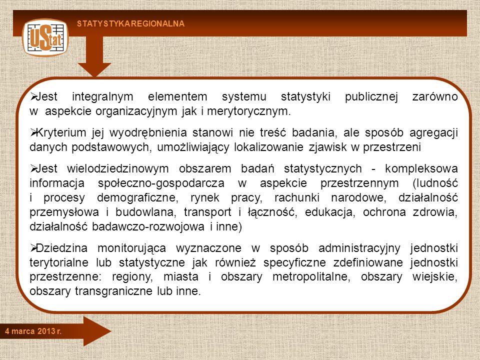 4 marca 2013 r. Jest integralnym elementem systemu statystyki publicznej zarówno w aspekcie organizacyjnym jak i merytorycznym. Kryterium jej wyodrębn