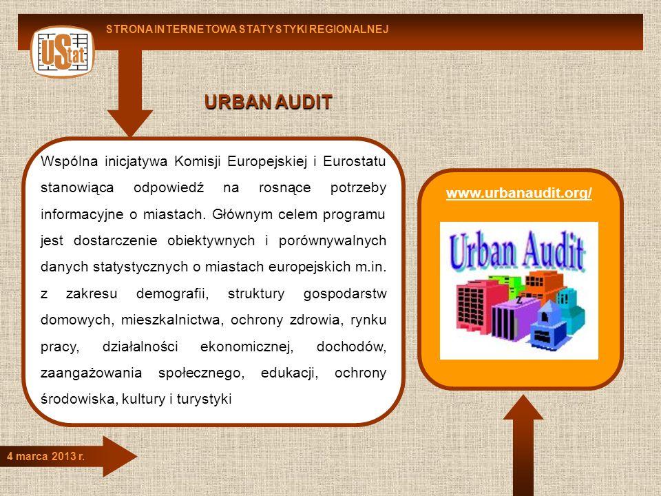 STRONA INTERNETOWA STATYSTYKI REGIONALNEJ 4 marca 2013 r. www.urbanaudit.org/ URBAN AUDIT Wspólna inicjatywa Komisji Europejskiej i Eurostatu stanowią