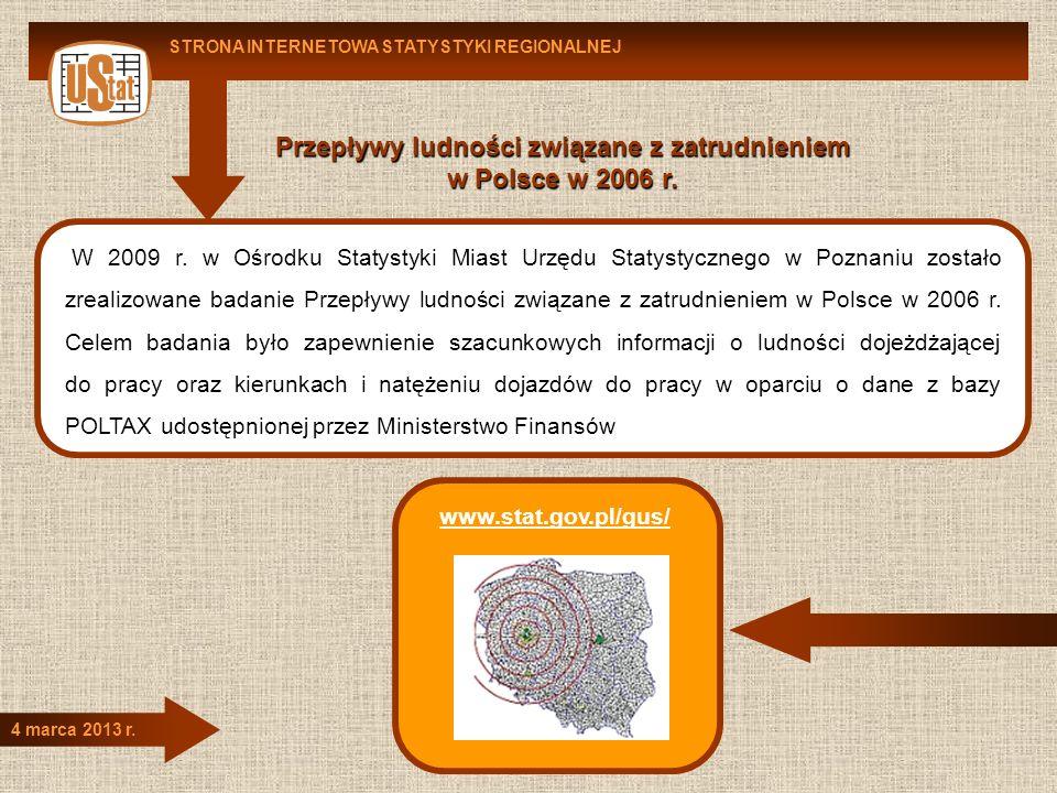 Przepływy ludności związane z zatrudnieniem w Polsce w 2006 r. STRONA INTERNETOWA STATYSTYKI REGIONALNEJ 4 marca 2013 r. W 2009 r. w Ośrodku Statystyk