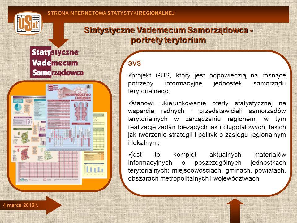 Statystyczne Vademecum Samorządowca - portrety terytorium STRONA INTERNETOWA STATYSTYKI REGIONALNEJ 4 marca 2013 r. SVS projekt GUS, który jest odpowi