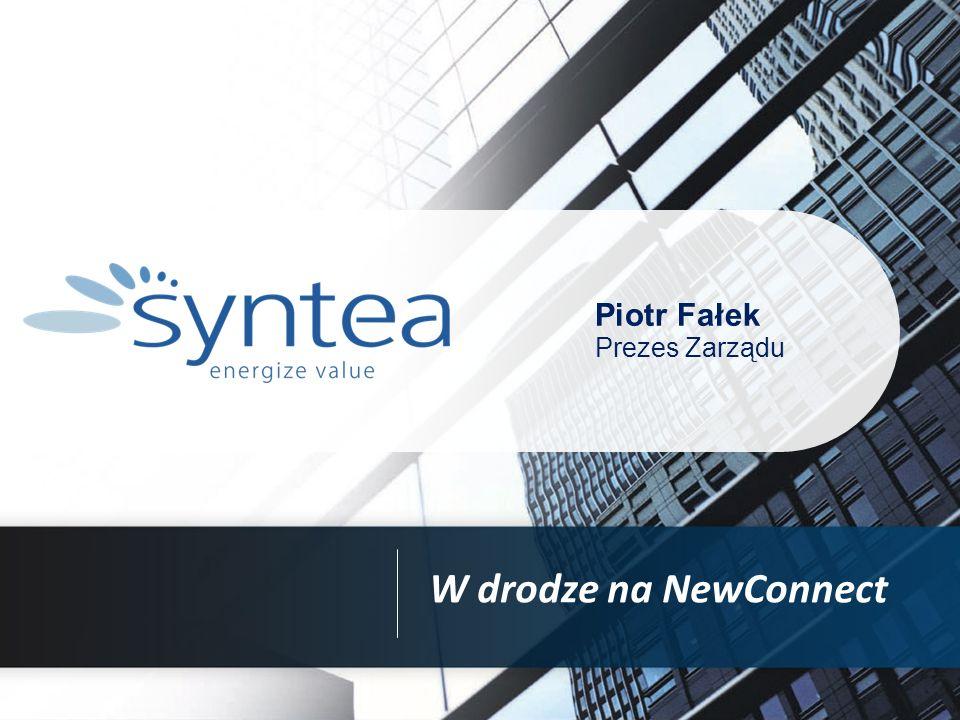W drodze na NewConnect Piotr Fałek Prezes Zarządu