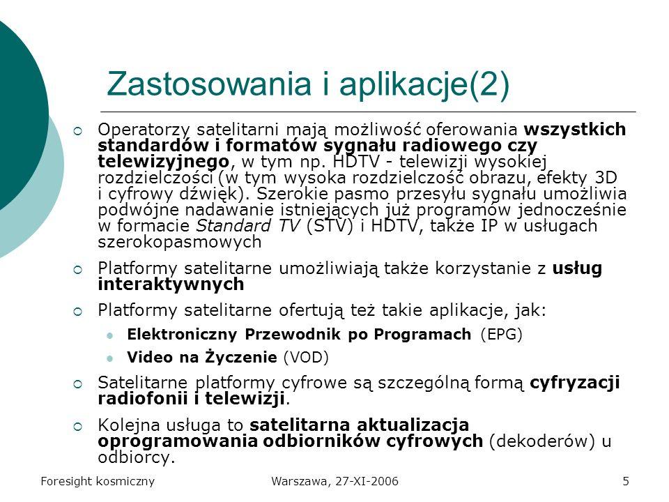 Foresight kosmicznyWarszawa, 27-XI-20066 Telewizja satelitarna w Polsce Według stanu z lipca 2006 r.