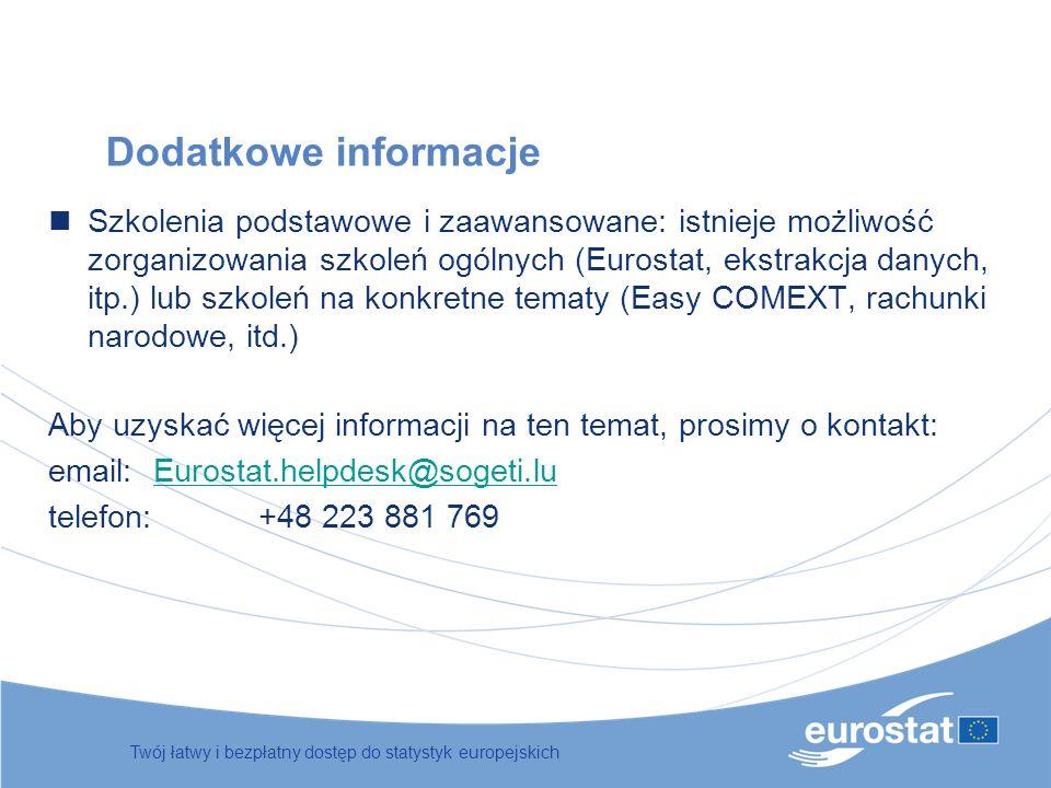 Dodatkowe informacje Szkolenia podstawowe i zaawansowane: istnieje możliwość zorganizowania szkoleń ogólnych (Eurostat, ekstrakcja danych, itp.) lub s