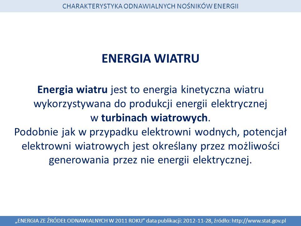 ENERGIA WIATRU Energia wiatru jest to energia kinetyczna wiatru wykorzystywana do produkcji energii elektrycznej w turbinach wiatrowych. Podobnie jak