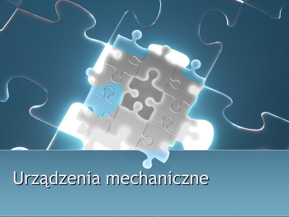 Urządzenia mechaniczne