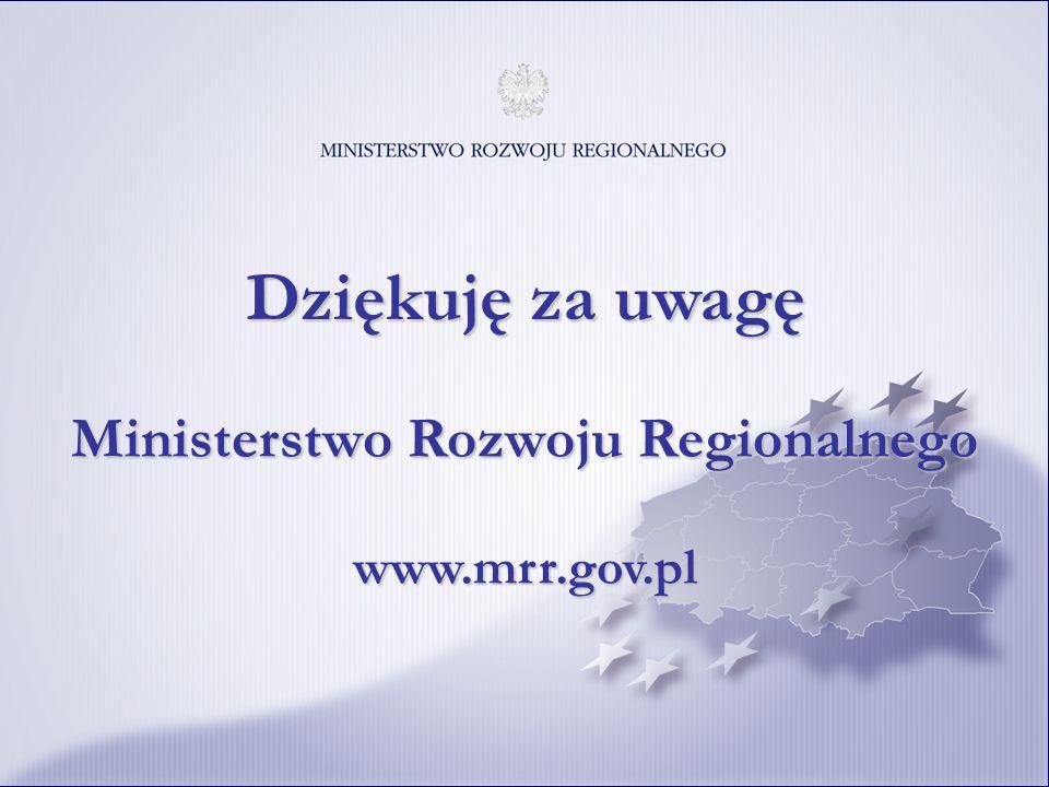 Unia Europejska Projekt współfinansowany ze środków Europejskiego Funduszu Rozwoju Regionalnego 26 Dziękuję za uwagę Ministerstwo Rozwoju Regionalnego www.mrr.gov.pl