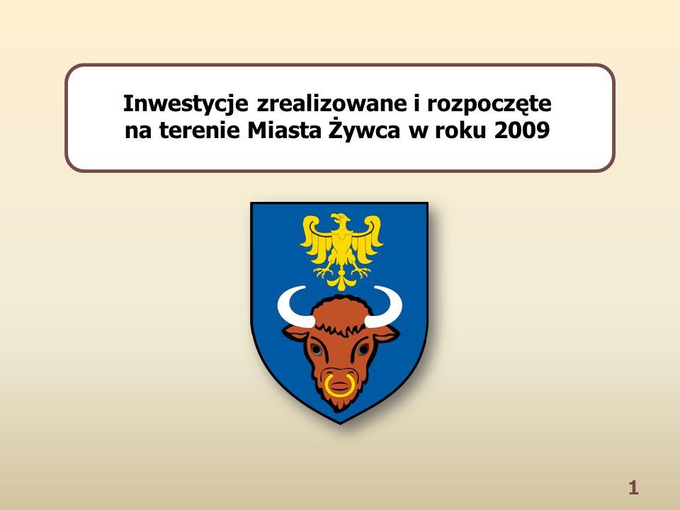 1 Inwestycje zrealizowane i rozpoczęte na terenie Miasta Żywca w roku 2009