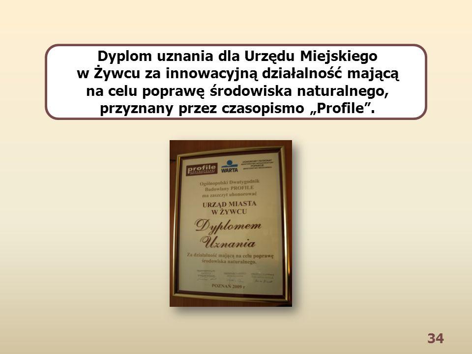 34 Dyplom uznania dla Urzędu Miejskiego w Żywcu za innowacyjną działalność mającą na celu poprawę środowiska naturalnego, przyznany przez czasopismo Profile.
