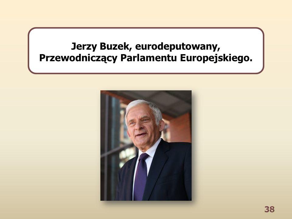 38 Jerzy Buzek, eurodeputowany, Przewodniczący Parlamentu Europejskiego.