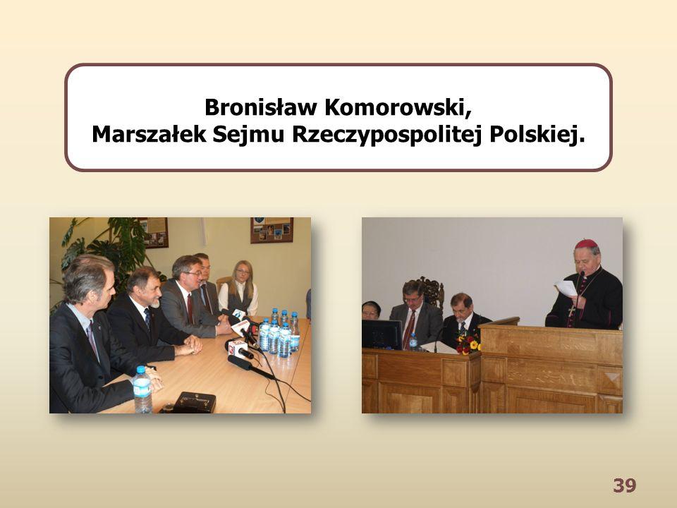 39 Bronisław Komorowski, Marszałek Sejmu Rzeczypospolitej Polskiej.