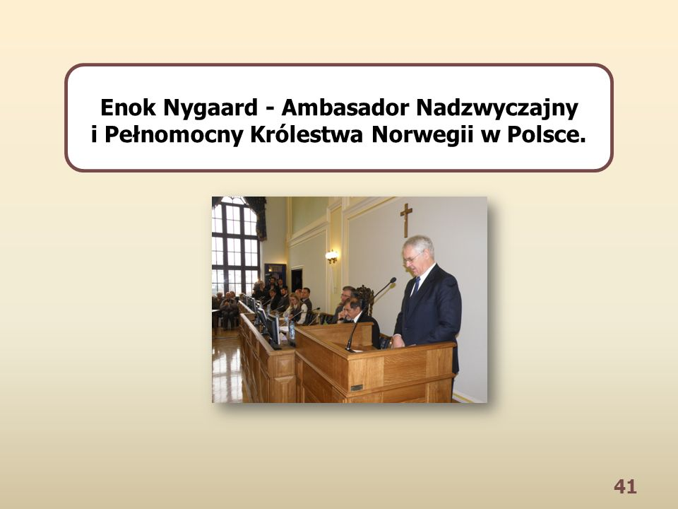 41 Enok Nygaard - Ambasador Nadzwyczajny i Pełnomocny Królestwa Norwegii w Polsce.