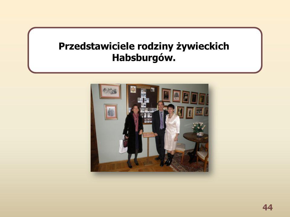 44 Przedstawiciele rodziny żywieckich Habsburgów.